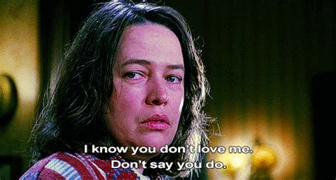 Kathy Bates Misery Quotes Meme