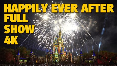 HAPPILY EVER AFTER Magic Kingdom Fireworks 4K Full Show