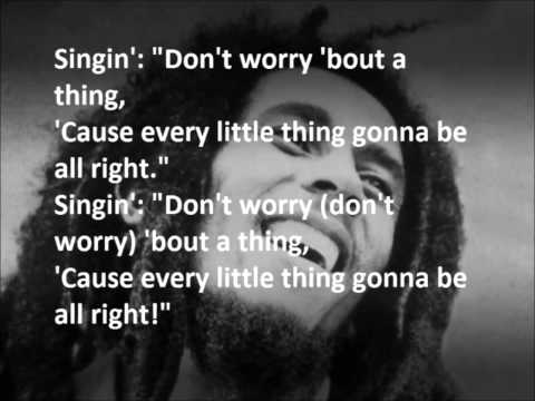 Every Little Thing Gonna Be Alright Bob Marley Three
